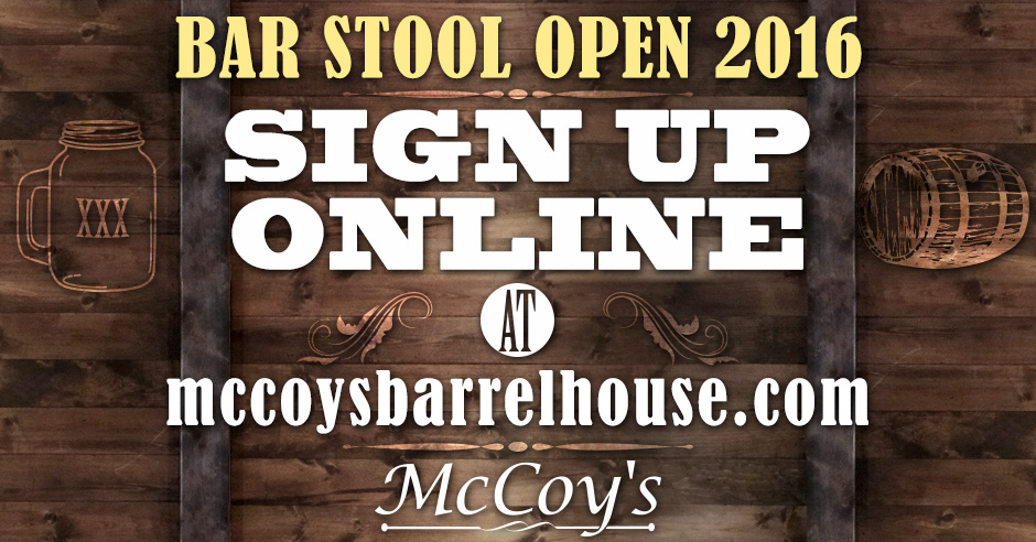 Barstool Open Registration at McCoys Barrelhouse amp Grill  : mccoys barstool 2016 from mccoysbarrelhouse.com size 940 x 492 jpeg 198kB